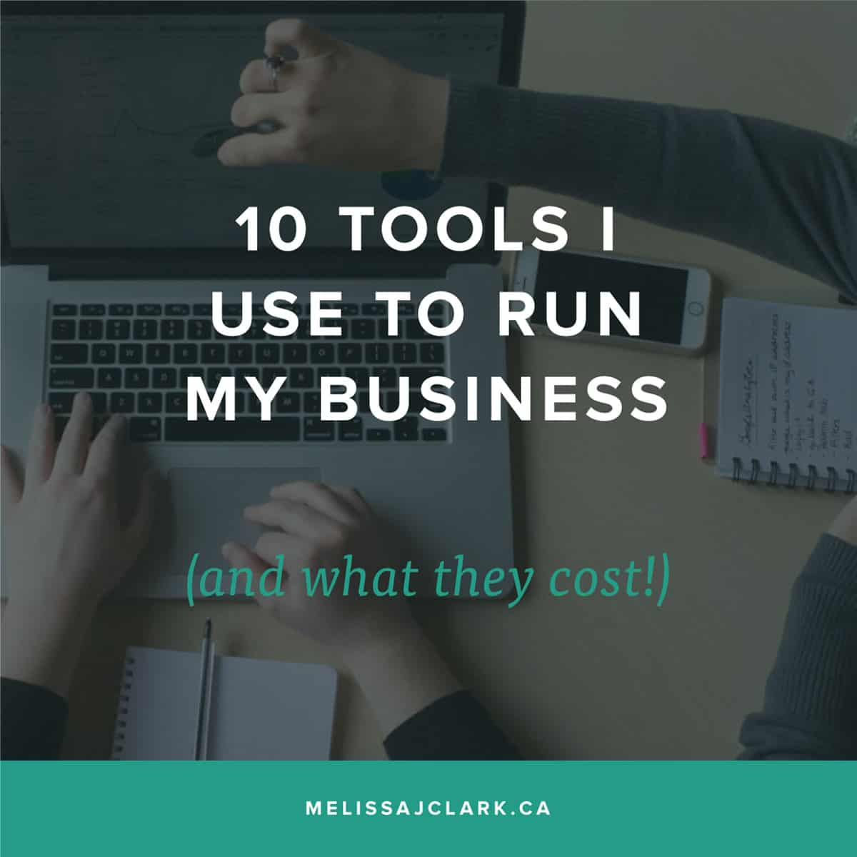 10 Tools I use to run my business (and what they cost!)